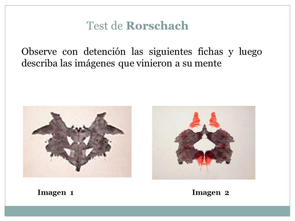 Test de Rorschach Observe con detención las siguientes fichas y luego describa las imágenes que vinieron a su mente Imagen 1Imagen 2