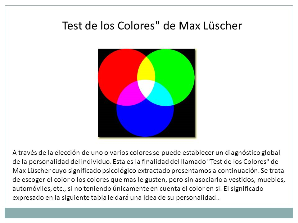 A través de la elección de uno o varios colores se puede establecer un diagnóstico global de la personalidad del individuo. Esta es la finalidad del l