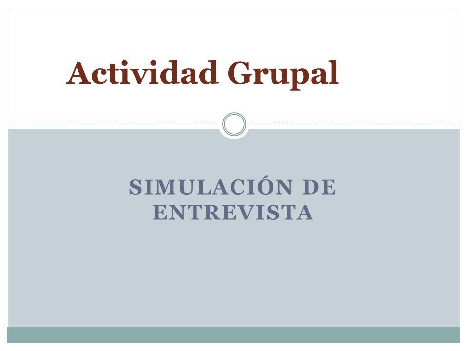 SIMULACIÓN DE ENTREVISTA Actividad Grupal