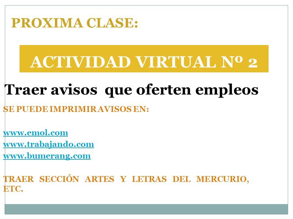 SE PUEDE IMPRIMIR AVISOS EN: www.emol.com www.trabajando.com www.bumerang.com TRAER SECCIÓN ARTES Y LETRAS DEL MERCURIO, ETC. Traer avisos que oferten