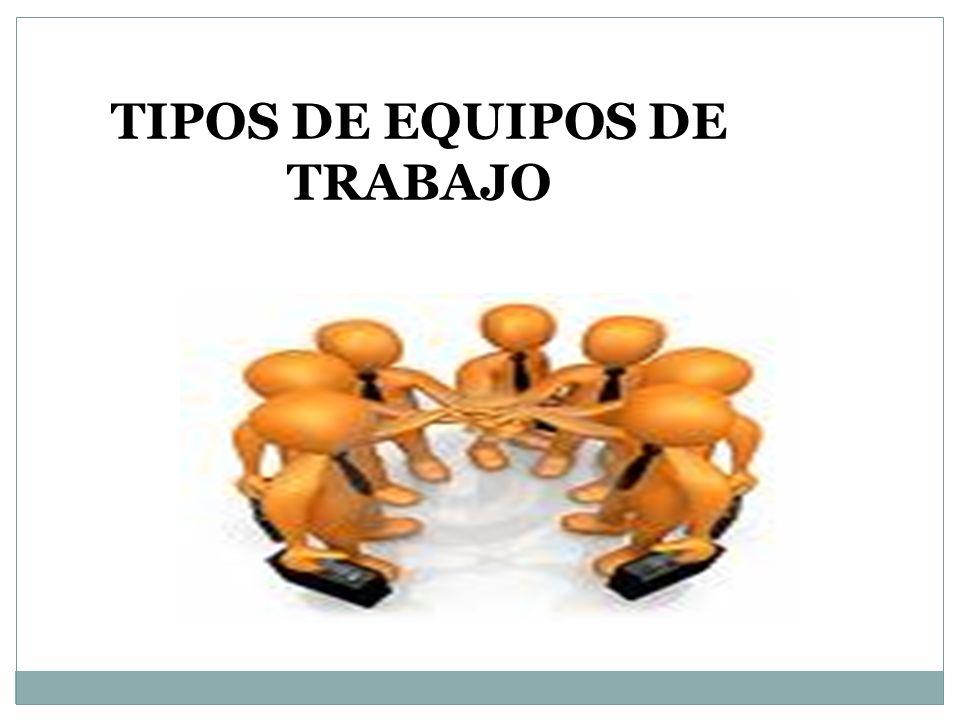 TIPOS DE EQUIPOS DE TRABAJO