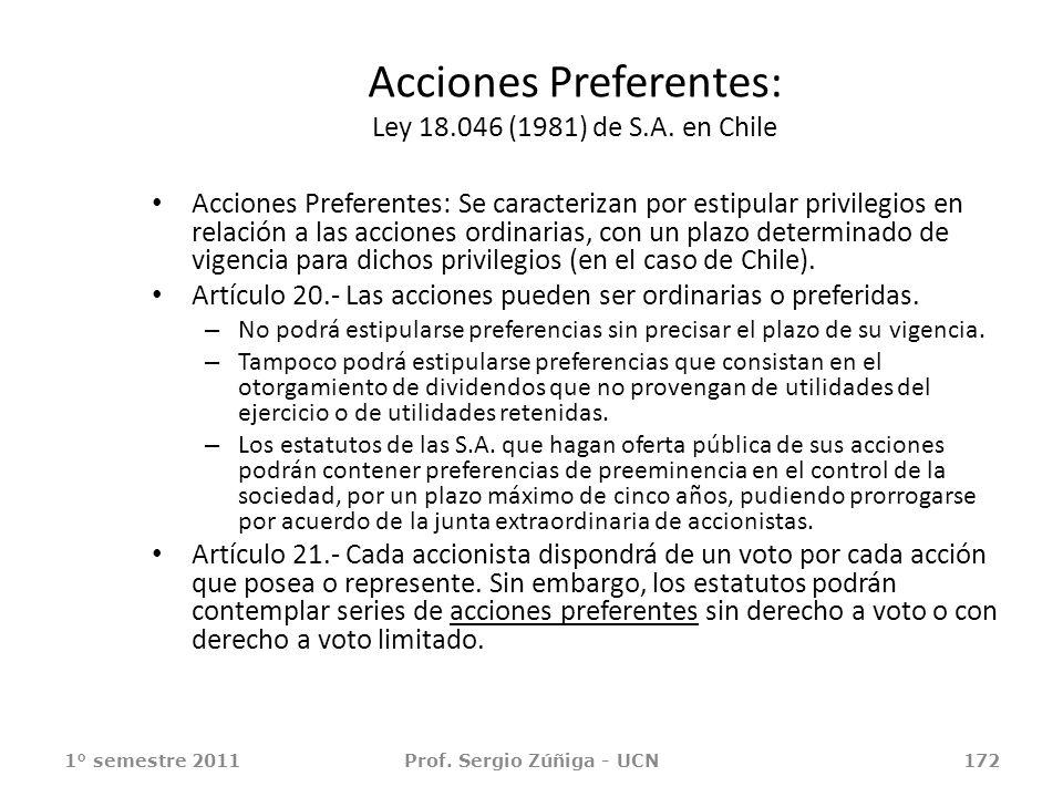 Acciones Preferentes: Ley 18.046 (1981) de S.A. en Chile Acciones Preferentes: Se caracterizan por estipular privilegios en relación a las acciones or