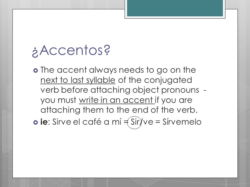 ¿Accentos? The accent always needs to go on the next to last syllable of the conjugated verb before attaching object pronouns - you must write in an a