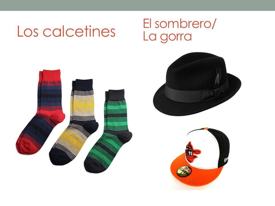 Los calcetines El sombrero/ La gorra