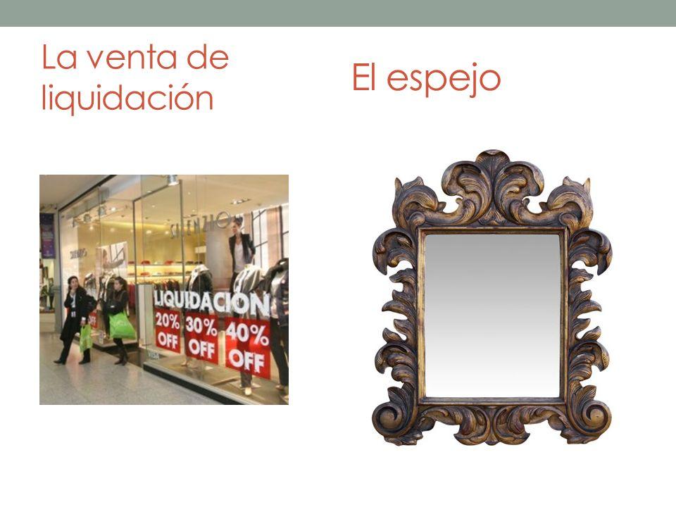 La venta de liquidación El espejo