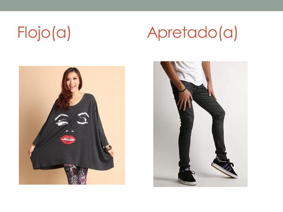 Flojo(a)Apretado(a)