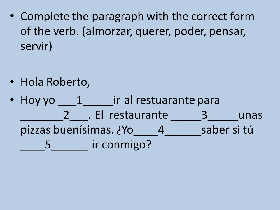 Complete the paragraph with the correct form of the verb.