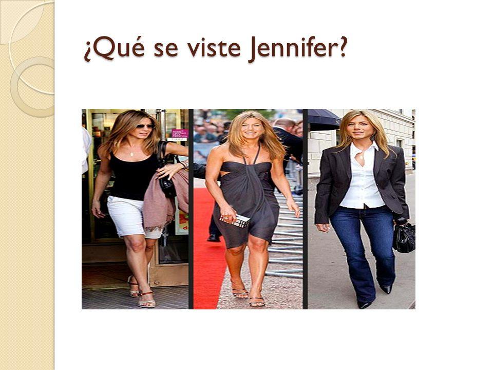 ¿Qué se viste Jennifer?