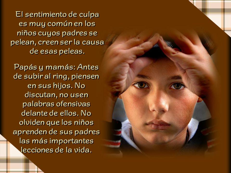 No hay nada que lastime más el corazón de un niño que ver a sus padres pelearse.