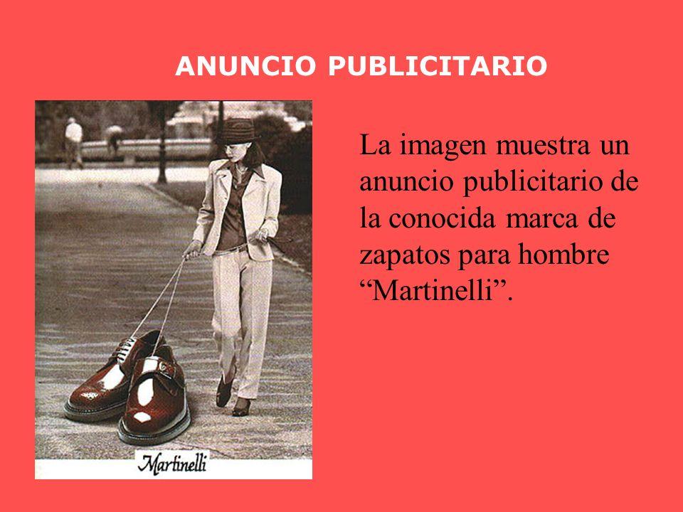 ANUNCIO PUBLICITARIO La imagen muestra un anuncio publicitario de la conocida marca de zapatos para hombre Martinelli.