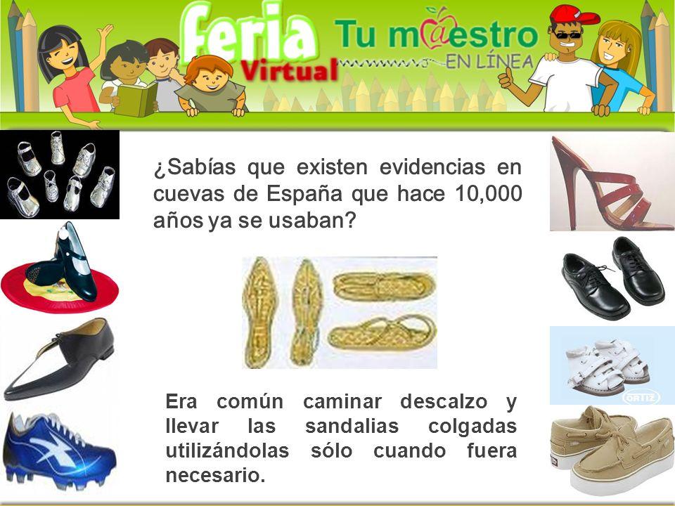 ¿Sabías que existen evidencias en cuevas de España que hace 10,000 años ya se usaban? Era común caminar descalzo y llevar las sandalias colgadas utili