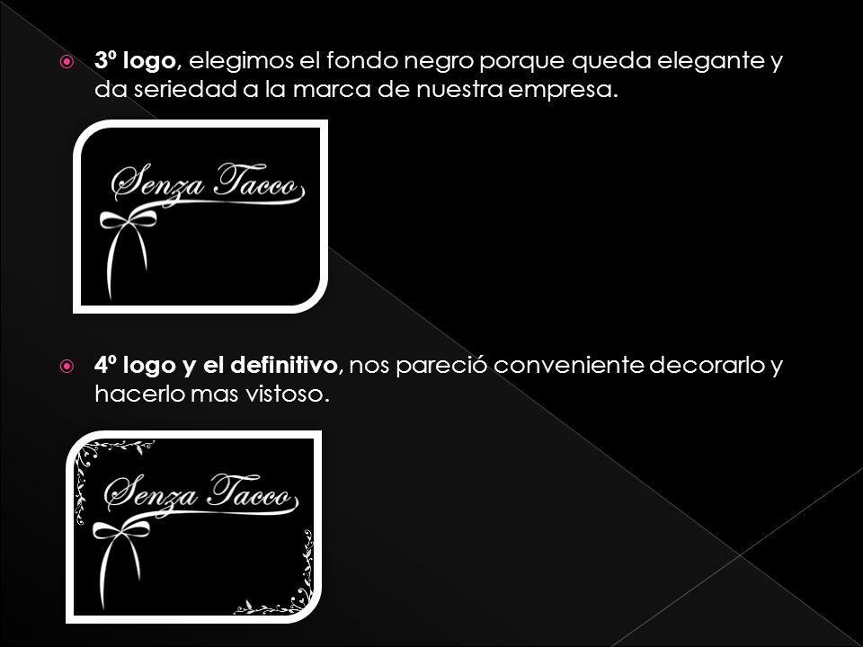 3º logo, elegimos el fondo negro porque queda elegante y da seriedad a la marca de nuestra empresa. 4º logo y el definitivo, nos pareció conveniente d