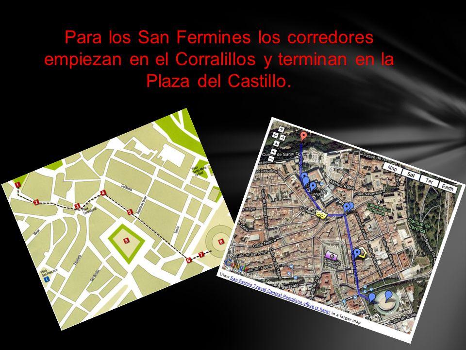 Para los San Fermines los corredores empiezan en el Corralillos y terminan en la Plaza del Castillo.