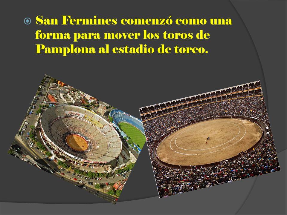 San Fermines comenzó como una forma para mover los toros de Pamplona al estadio de toreo.