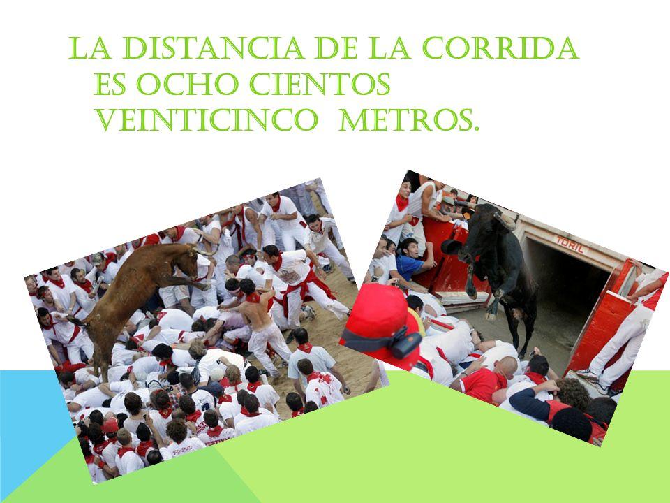 La distancia de la corrida es ocho cientos veinticinco metros.