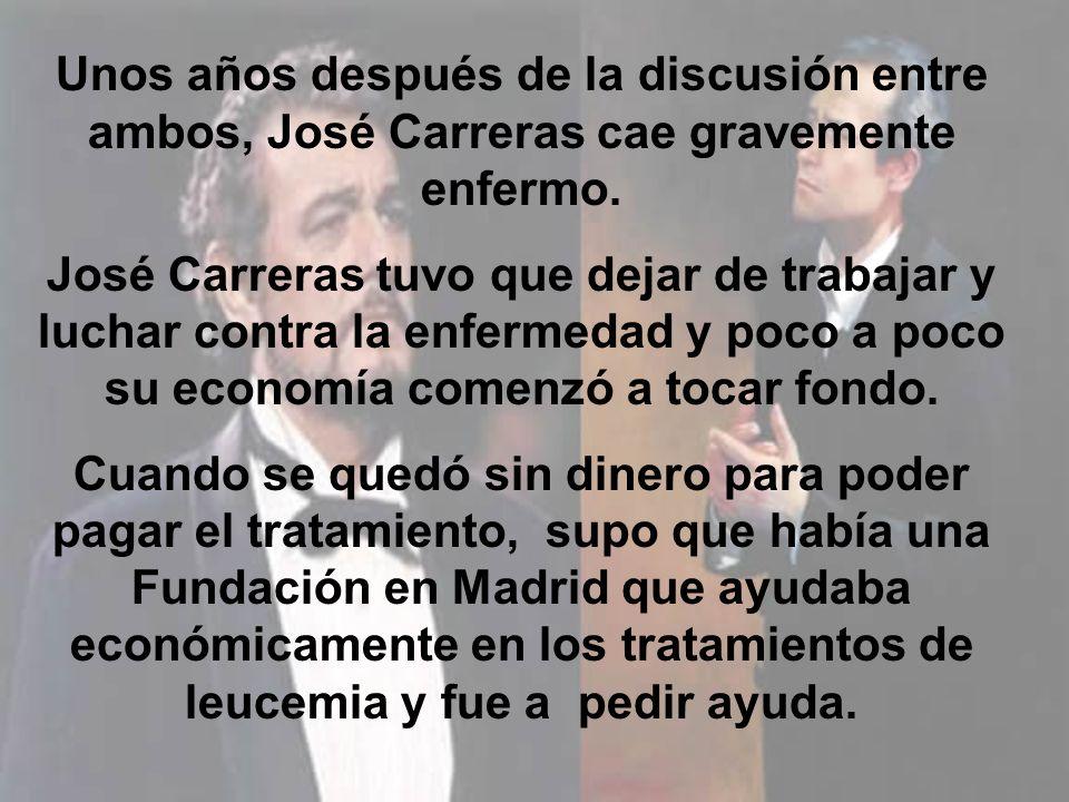 Esta es la historia de dos grandes tenores: Plácido Domingo y José Carreras En 1984 por tener diferentes opiniones sobre política, se enfadaron y deja