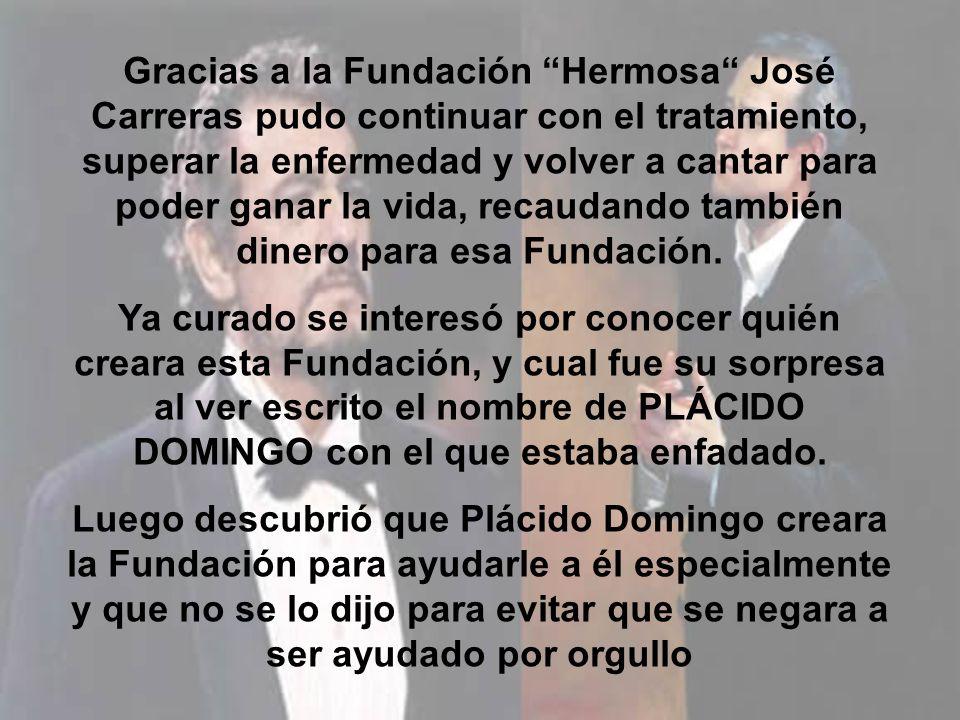 Unos años después de la discusión entre ambos, José Carreras cae gravemente enfermo. José Carreras tuvo que dejar de trabajar y luchar contra la enfer