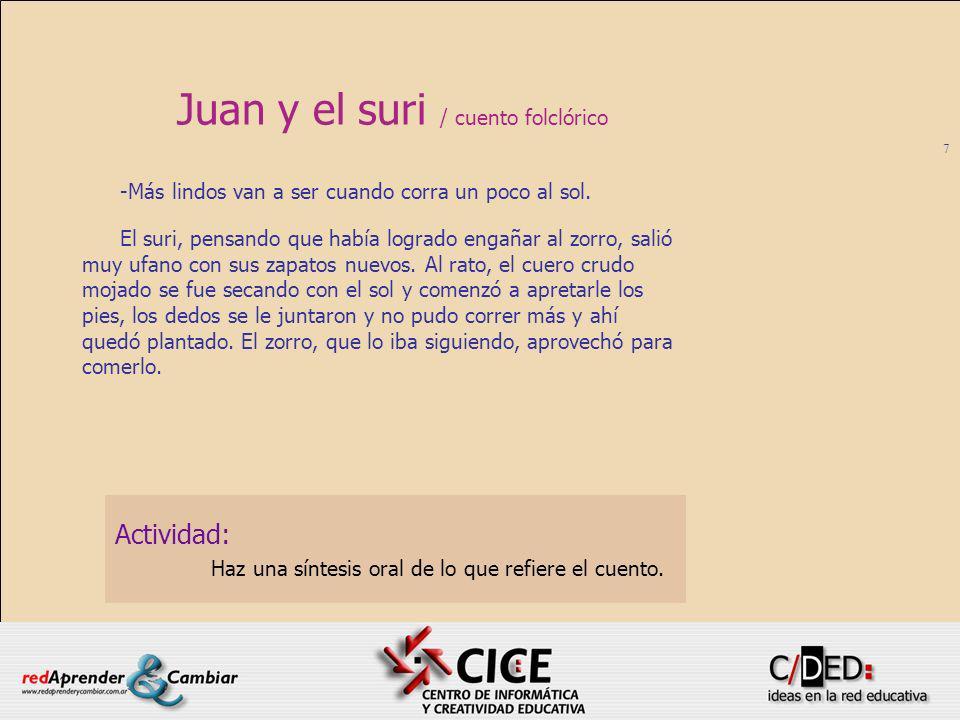 8 El cuento / Juan y el suri El cuento es una forma narrativa que tiene algunas características bien definidas.