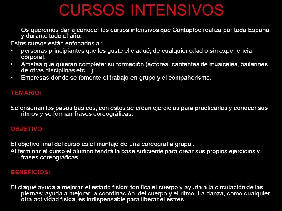 CURSOS INTENSIVOS Os queremos dar a conocer los cursos intensivos que Contaptoe realiza por toda España y durante todo el año. Estos cursos están enfo