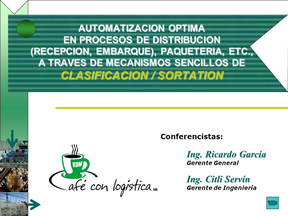 AUTOMATIZACION OPTIMA EN PROCESOS DE DISTRIBUCION (RECEPCION, EMBARQUE), PAQUETERIA, ETC., A TRAVES DE MECANISMOS SENCILLOS DE CLASIFICACION / SORTATI