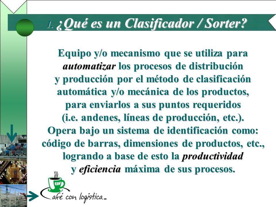 Equipo y/o mecanismo que se utiliza para automatizar los procesos de distribución y producción por el método de clasificación automática y/o mecánica
