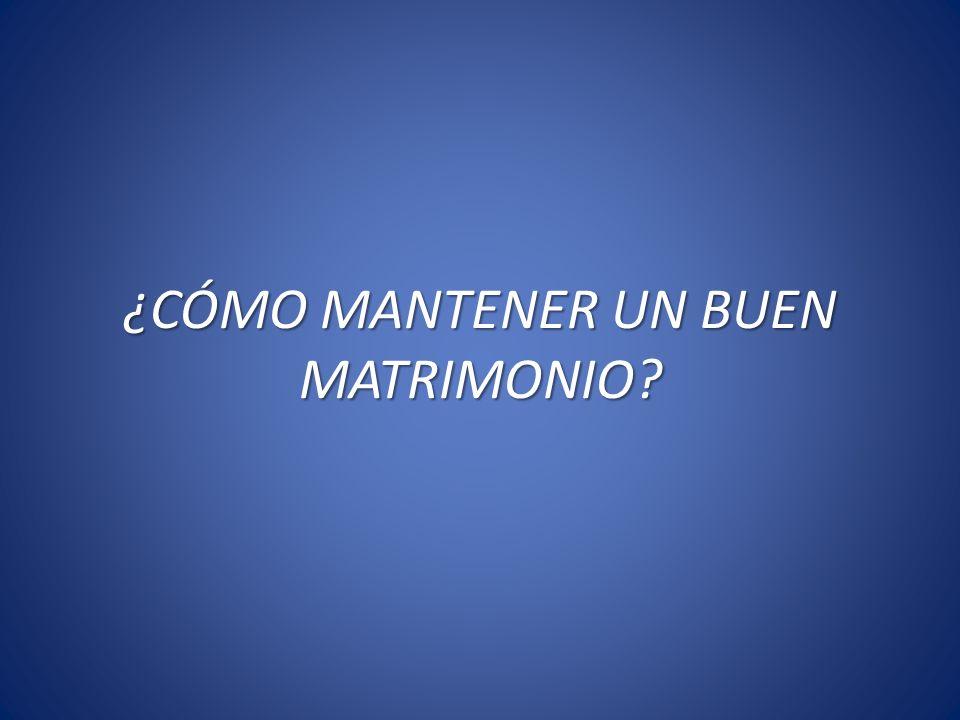 ¿CÓMO MANTENER UN BUEN MATRIMONIO?