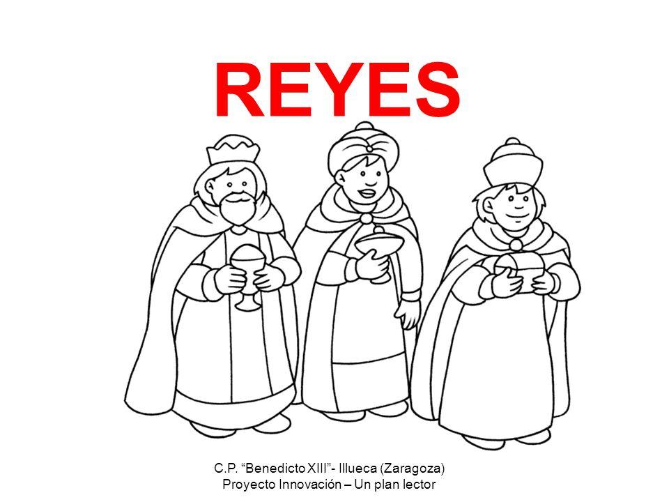 C.P. Benedicto XIII- Illueca (Zaragoza) Proyecto Innovación – Un plan lector REYES