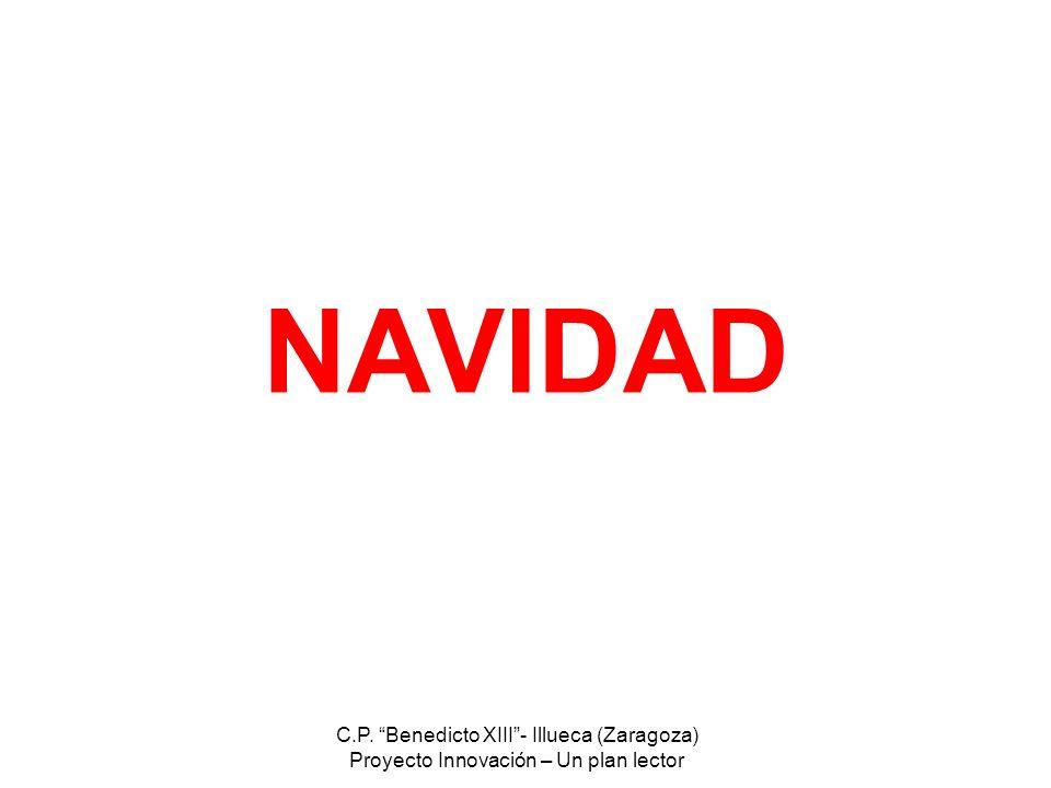 C.P. Benedicto XIII- Illueca (Zaragoza) Proyecto Innovación – Un plan lector NAVIDAD