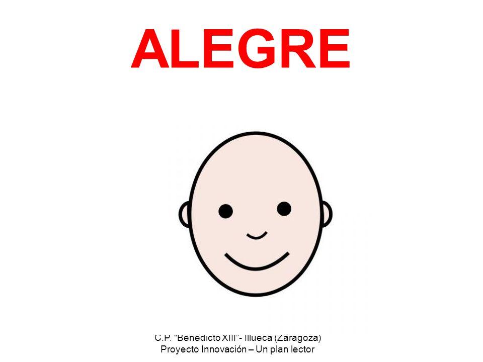 C.P. Benedicto XIII- Illueca (Zaragoza) Proyecto Innovación – Un plan lector ALEGRE