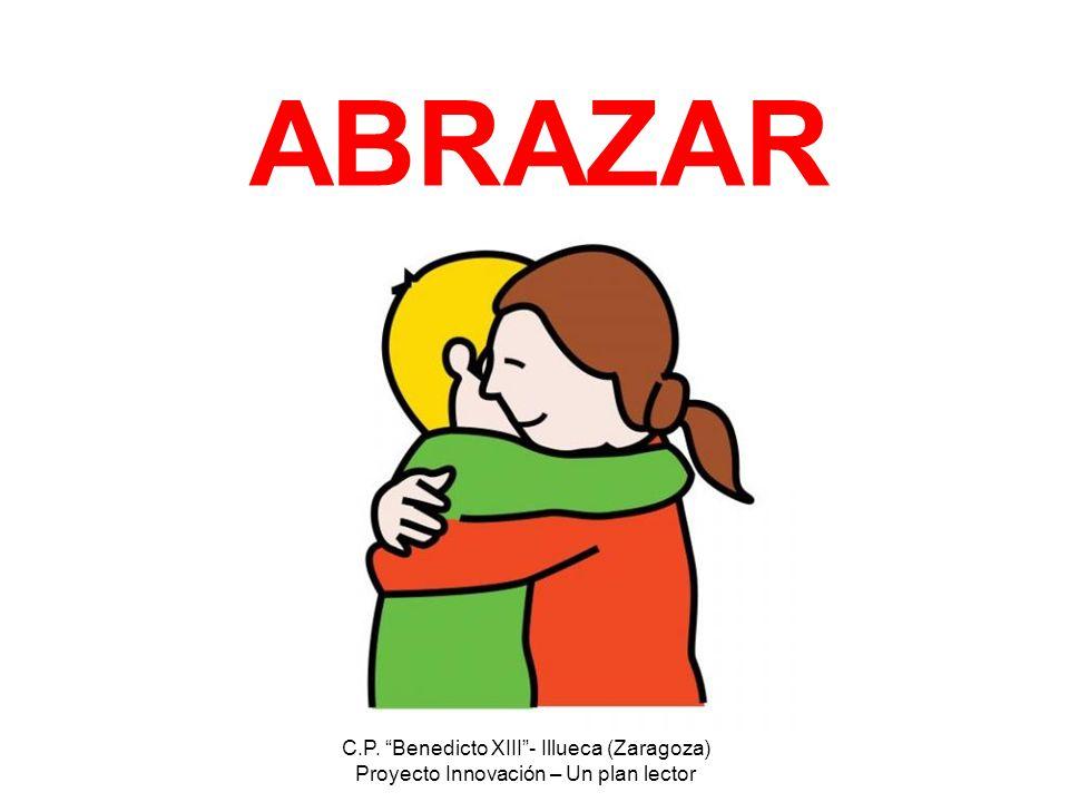 C.P. Benedicto XIII- Illueca (Zaragoza) Proyecto Innovación – Un plan lector ABRAZAR