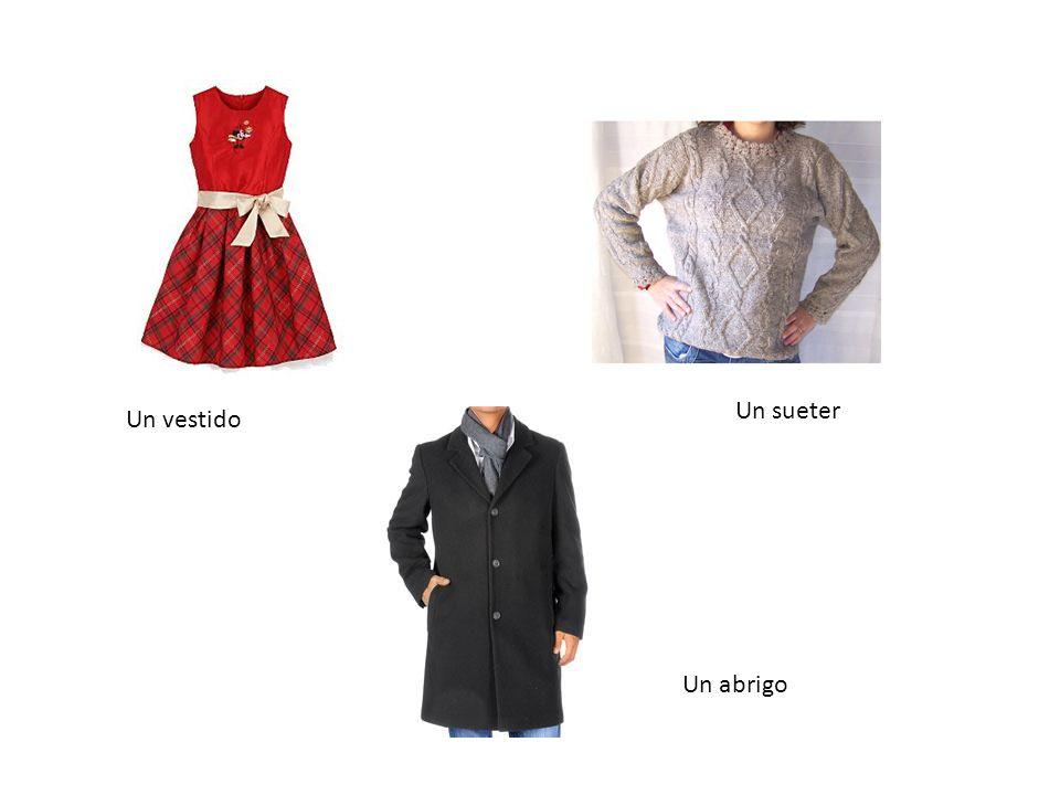 Un vestido Un sueter Un abrigo