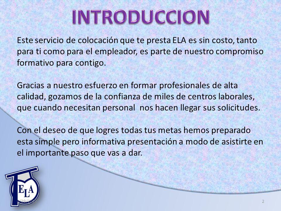 Este servicio de colocación que te presta ELA es sin costo, tanto para ti como para el empleador, es parte de nuestro compromiso formativo para contig