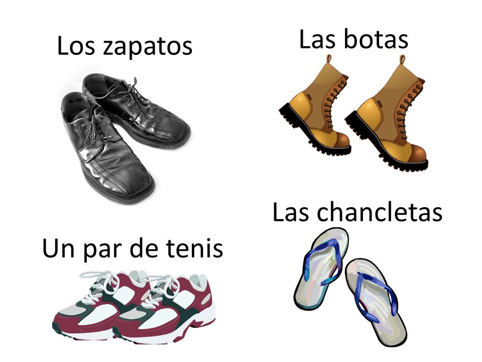 Los zapatos Las botas Un par de tenis Las chancletas