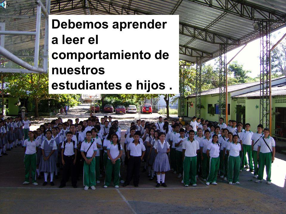 Debemos aprender a leer el comportamiento de nuestros estudiantes e hijos.