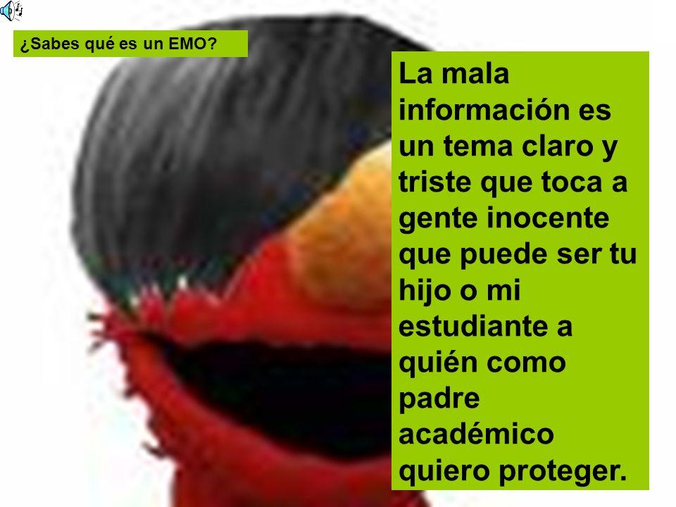 ¿Sabes qué es un EMO? La mala información es un tema claro y triste que toca a gente inocente que puede ser tu hijo o mi estudiante a quién como padre