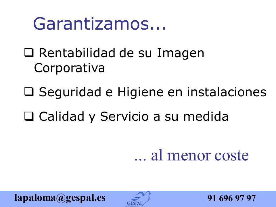 lapaloma@gespal.es 91 696 97 97 ¿Quiere rentabilizar la Imagen Corporativa de su empresa...... y al mismo tiempo...... mantener limpias sus instalacio