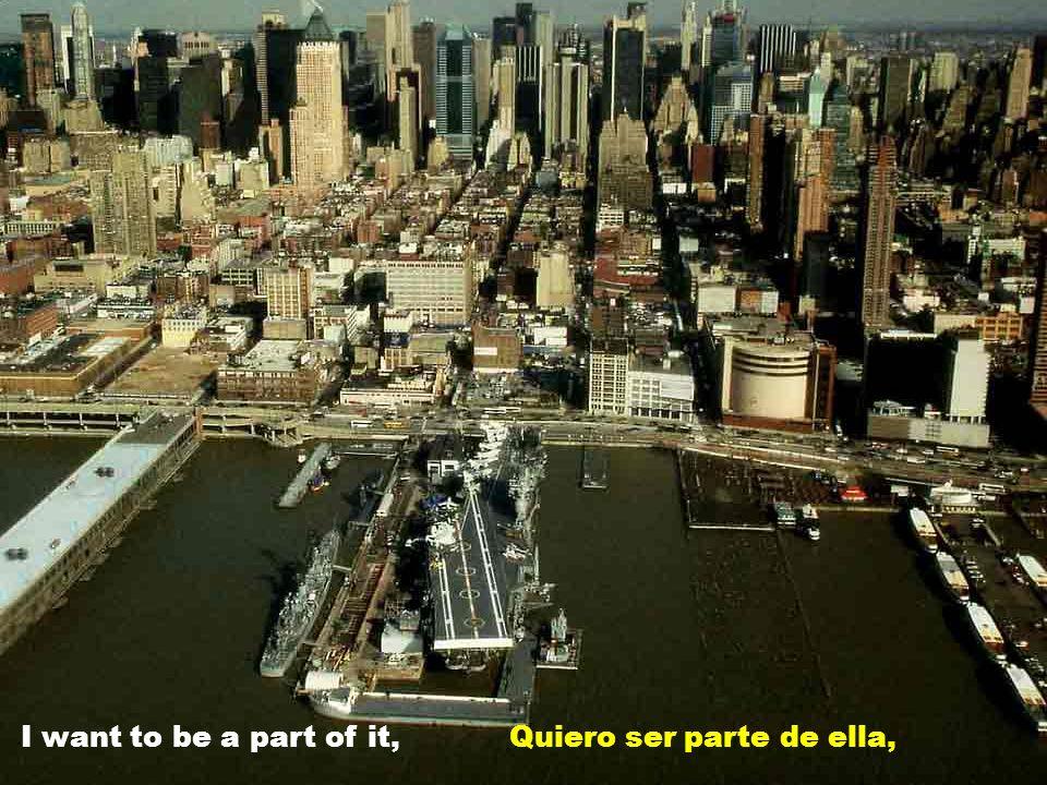 I want to wake up in a city That never sleeps Quiero despertarme en una ciudad Que no duerme,