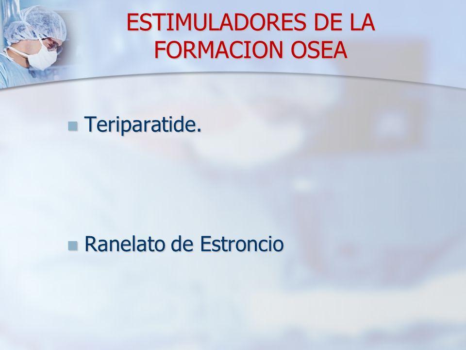 ESTIMULADORES DE LA FORMACION OSEA Teriparatide.Teriparatide.