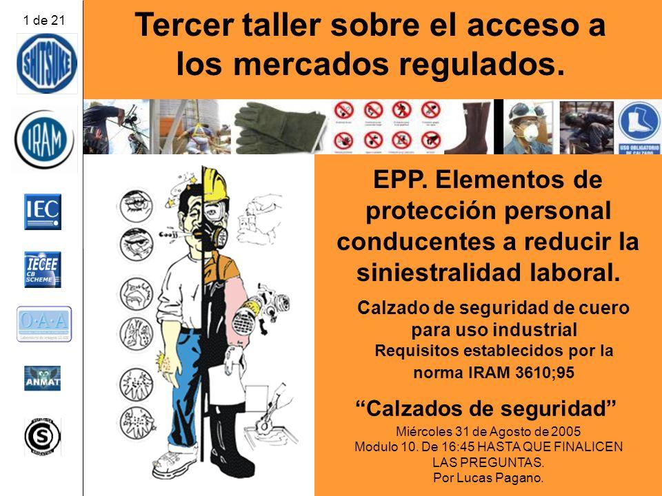 EPP. Elementos de protección personal conducentes a reducir la siniestralidad laboral. Tercer taller sobre el acceso a los mercados regulados. Calzado