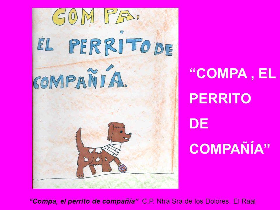 Compa, el perrito de compañía C.P. Ntra Sra de los Dolores. El Raal COMPA, EL PERRITO DE COMPAÑÍA