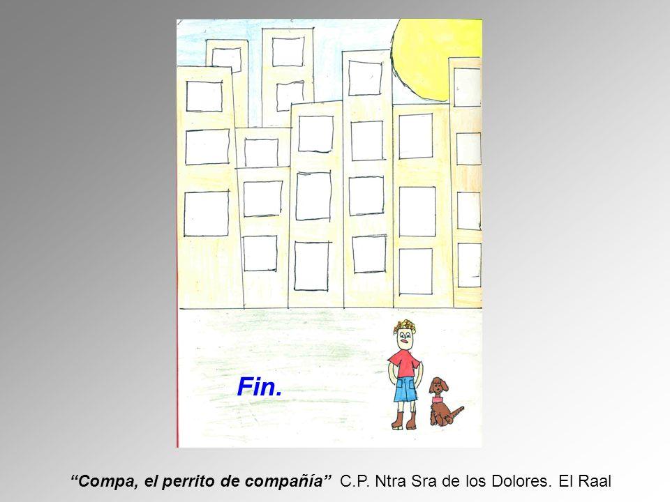 Compa, el perrito de compañía C.P. Ntra Sra de los Dolores. El Raal Fin.