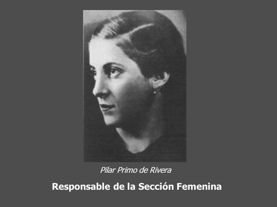 Pilar Primo de Rivera Responsable de la Sección Femenina