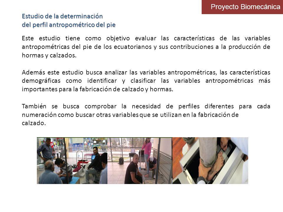 Estudio de la determinación del perfil antropométrico del pie Este estudio tiene como objetivo evaluar las características de las variables antropomét