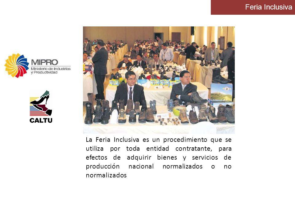 La Feria Inclusiva es un procedimiento que se utiliza por toda entidad contratante, para efectos de adquirir bienes y servicios de producción nacional
