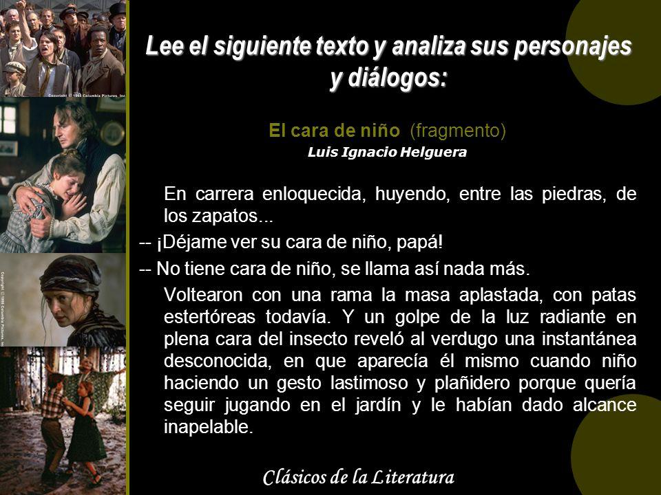 Clásicos de la Literatura Lee el siguiente texto y analiza sus personajes y diálogos: El cara de niño (fragmento) Luis Ignacio Helguera En carrera enl
