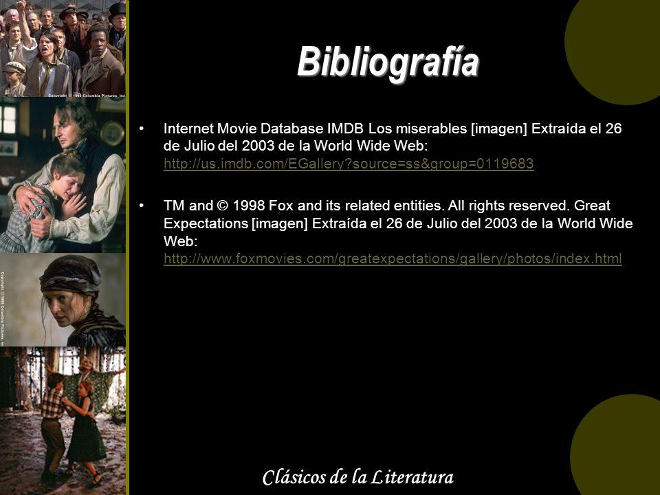 Clásicos de la Literatura Bibliografía Internet Movie Database IMDB Los miserables [imagen] Extraída el 26 de Julio del 2003 de la World Wide Web: htt