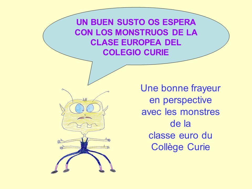 Feo = laid Feísimo = très laid Es calvo = il est chauve Tiene dos colmillos = il a deux crocs.