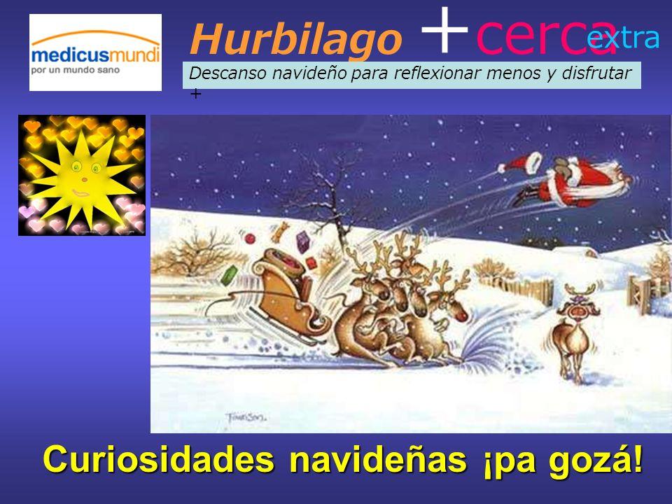 Hurbilago + cerca Descanso navideño para reflexionar menos y disfrutar + extra Curiosidades navideñas ¡pa gozá!