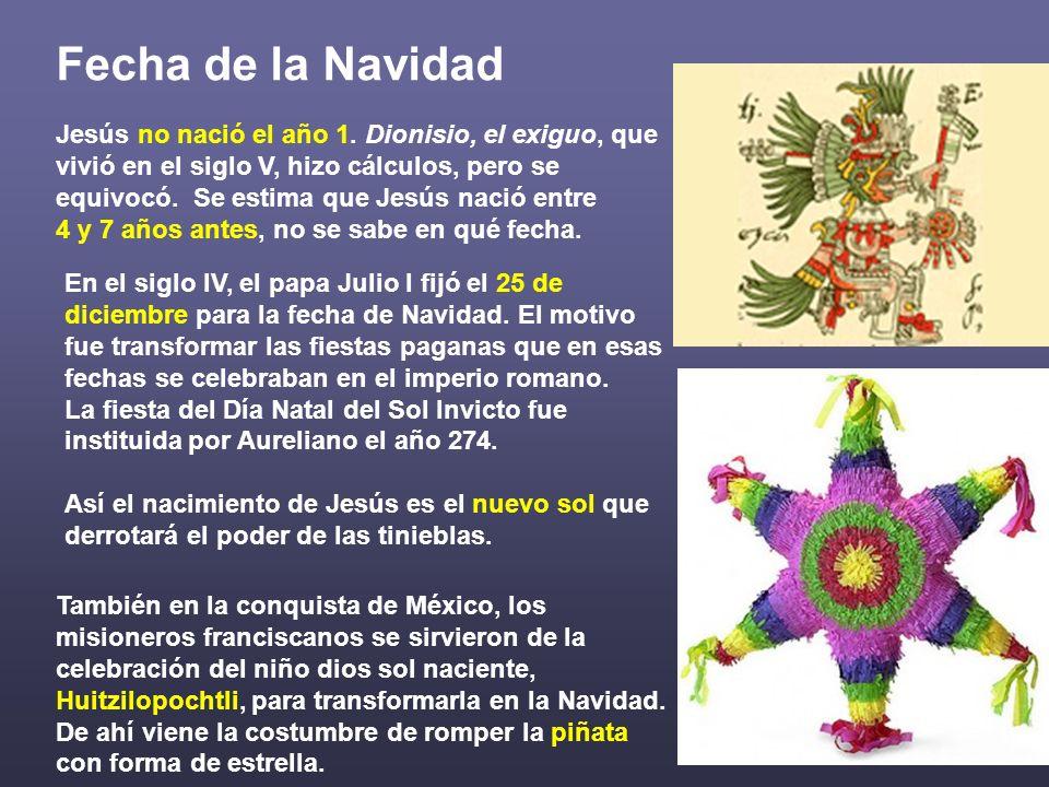 Fecha de la Navidad En el siglo IV, el papa Julio I fijó el 25 de diciembre para la fecha de Navidad. El motivo fue transformar las fiestas paganas qu