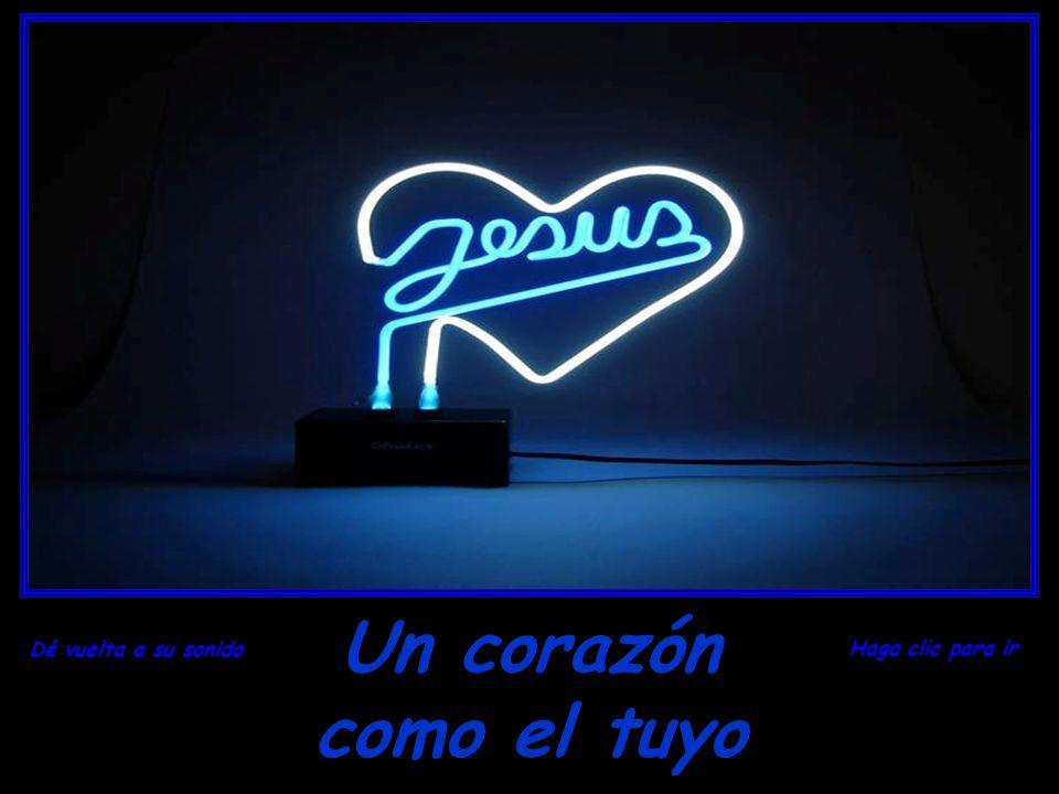 Un corazón como el tuyo Dé vuelta a su sonido Haga clic para ir